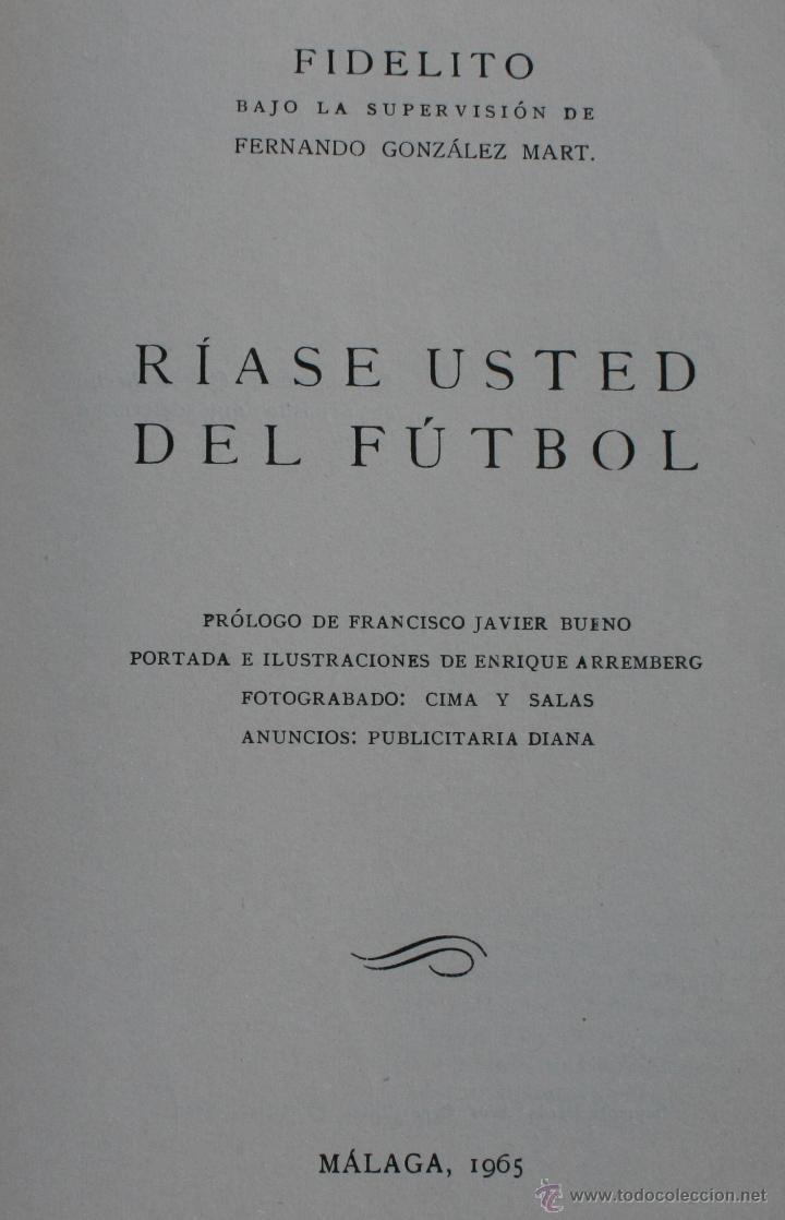 Coleccionismo deportivo: RIASE USTED DEL FUTBOL POR FIDELITO – MALAGA 1965 – PRODUCCION LITERARIO-DEPORTIVA - ANUNCIOS EPOCA - Foto 3 - 47393942