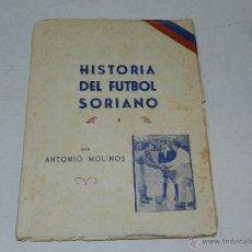 Coleccionismo deportivo: MOLINOS, ANTONIO - HISTORIA DEL FUTBOL SORIANO , SORIA 1951, ILUSTRACIONES EN B/N. Lote 47473459