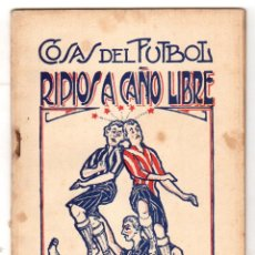 Coleccionismo deportivo: COSAS DE FUTBOL. RIPIOS A CAÑO LIBRE. POESIA. AÑOS 30. Lote 47739132