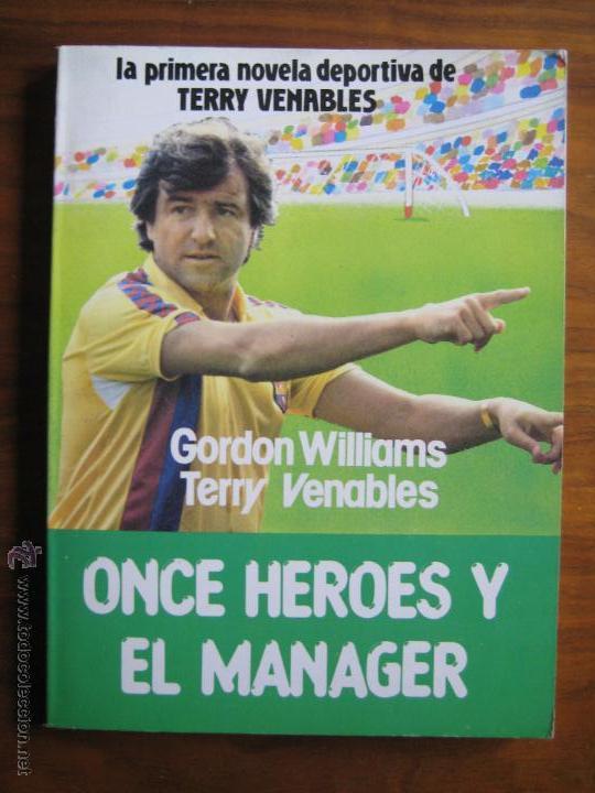 ONCE HEROES Y EL MANAGER - GORDON WILLIAMS Y TERRY VENABLES - COLECCION SPORT (Coleccionismo Deportivo - Libros de Fútbol)