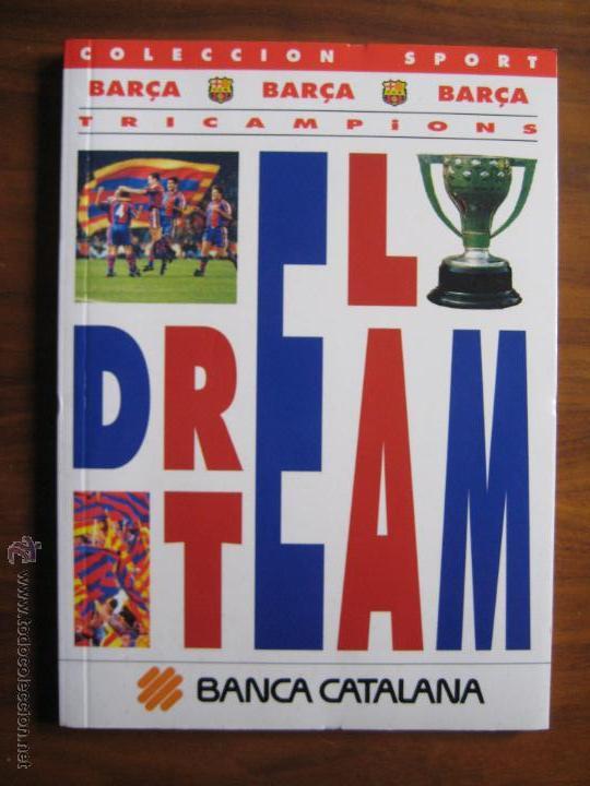 DREAM TEAM TRICAMPIONS BARÇA - COLECCIÓN SPORT - 1993 (Coleccionismo Deportivo - Libros de Fútbol)