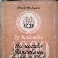 Coleccionismo deportivo: ALBERTO MALUQUER - 29 NOVIEMBRE 1899 - 45 AÑOS HA NACIDO BARCELONA FOOT-BALL CLUB. Lote 47802306