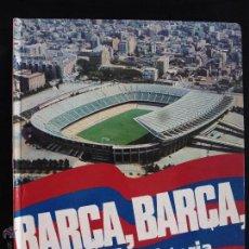 Coleccionismo deportivo: ANTIGUO LIBRO HISTORIA DEL C.DE.FUTBOL BARCELONA BARÇA BARÇA FUTBOL CLUB FC BARCELONA F.C BARÇA CF. Lote 72060535