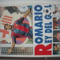 Coleccionismo deportivo: LIBRO DE - ROMARIO EL REY DEL GOL -. Lote 47878965