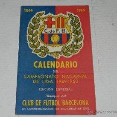 Coleccionismo deportivo: CF BARCELONA - CALENDARIO DEL CAMPEONATO NACIONAL DE LIGA 1949 - 1950, CONMEMORACION BODAS DE ORO. Lote 47919523