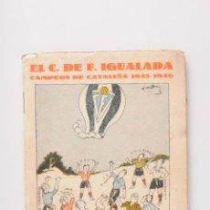 Coleccionismo deportivo: EL C. DE F. IGUALADA CAMPEON DE CATALUÑA 1945 - 1946. Lote 47954749