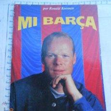 Coleccionismo deportivo: LIBRO FÚTBOL: MI BARCA POR RONALD KOEMAN BARCELONA. Lote 48264871