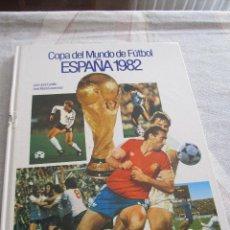 M69 LIBRO COPA DEL MUNDO DE FUTBOL ESPAÑA 1982 MUNDIAL 82 ESPAÑA NARANJITO