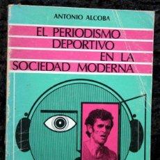 Coleccionismo deportivo: PERIODISMO DEPORTIVO - ANTONIO ALCOBA. Lote 48533075