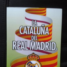 Coleccionismo deportivo: LA CATALUÑA DEL REAL MADRID JOSÉ MIGUEL VILLARROYA LIBRO SOBRE AFICIÓN MERENGUE EN CATALUNYA FÚTBOL. Lote 91549427