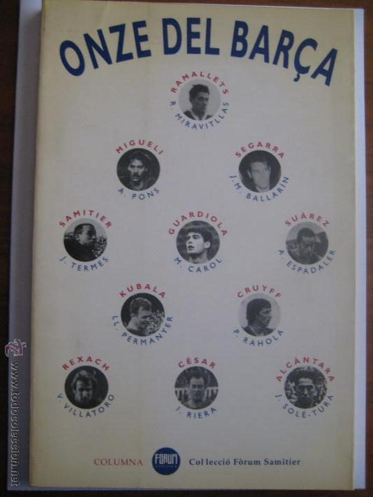 LIBRO ONZE DEL BARÇA - COLUMNA - COLECCIÓ FÒRUM SAMITIER - 134 PÁGINAS CATALÀ (Coleccionismo Deportivo - Libros de Fútbol)
