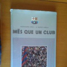 Coleccionismo deportivo: MÉS QUE UN CLUB, 75 ANYS DEL F.C. BARCELONA A. CIRICI A. MERCÈ VARELA BARÇA. Lote 48884703