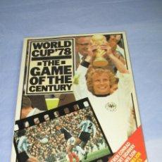 Coleccionismo deportivo: ANTIGUO LIBRO WORLD CUP'78 EL JUEGO DEL SIGLO ARGENTINA 1978. Lote 49204111