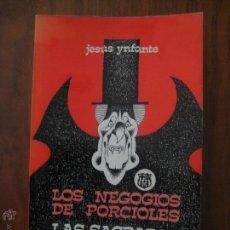 Coleccionismo deportivo: LOS NEGOCIOS DE PORCIOLES - LAS SAGRADAS FAMILIAS DE BARCELONA - JESUS YNFANTE - ESCUDO BARÇA. Lote 49264378