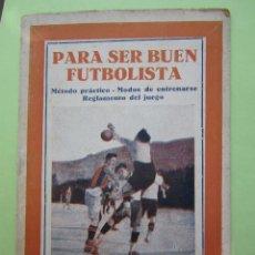 Coleccionismo deportivo: PARA SER UN BUEN FUTBOLISTA , REGLAMENTOS DE JUEGO , COLECCION , VARIA , NUMERO 1 ,AÑOS 30. Lote 49286974