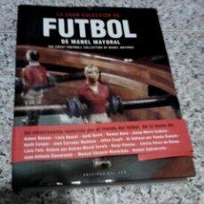 Coleccionismo deportivo: LA GRAN COLECCIÓN DE FUTBOL DE MANEL MAYORAL.. Lote 49338767
