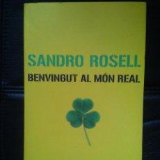 Coleccionismo deportivo: SANDRO ROSELL BENVINGUT AL MÓN REAL (EN CATALÁN) EX PRESIDENTE BARÇA FÚTBOL CLUB BARCELONA LIGA. Lote 49513484