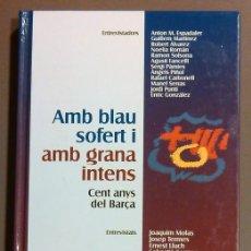Coleccionismo deportivo: AMB BLAU SOFERT I AMB GRANA INTENS. CENT ANYS DEL BARÇA. FÚTBOL CLUB BARCELONA. PROA. 1999. CATALÀ. Lote 49676819