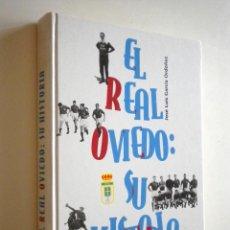 Coleccionismo deportivo: EL REAL OVIEDO: SU HISTORIA / JOSE LUIS GARCIA ORDOÑEZ. Lote 49725352