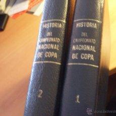 Coleccionismo deportivo: HISTORIA DEL CAMPEONATO NACIONAL DE COPA 1902 - 1970. FUTBOL .COMPLETO EN 2 TOMOS (AT). Lote 49851057