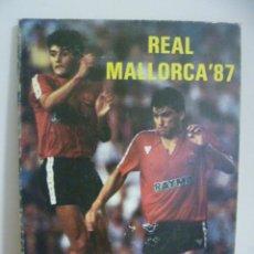Coleccionismo deportivo: REAL MALLORCA - 87 - A. VIDAL, L.CAPELLA, R. PLA, T. MONTSERRAT (LIBRO DIFICIL DE CONSEGUIR). Lote 49851361
