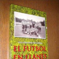Coleccionismo deportivo: EL FÚTBOL EN LLANES - FERNÁNDEZ BUERGO, GUILLERMO. Lote 50092729