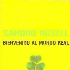 Coleccionismo deportivo: BIENVENIDO AL MUNDO REAL SANDRO ROSELL DESTINO EXPRESIDENTE F C BARCELONA BARÇA. Lote 50132955