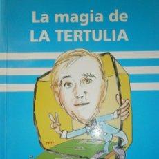 Coleccionismo deportivo: LA MAGIA DE LA TERTULIA JOSE LUIS CAMACHO MALO 2006. Lote 50269782