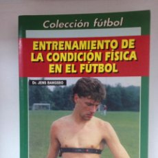 Collezionismo sportivo: ENTRENAMIENTO DE LA CONDICIÓN FÍSICA EN EL FUTBOL,DR. JENS BANGSBO. Lote 85479819