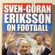 Coleccionismo deportivo: ON FOOTBALL - ERIKSSON, SVEN-GÖRAN - LONDON 2001. Lote 29987244