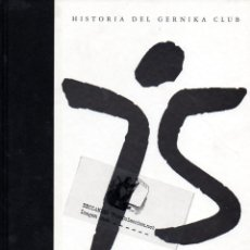 Coleccionismo deportivo: HISTORIA DEL GERNIKA FUTBOL CLUB. 75 ANIVERSARIO. Lote 99236539