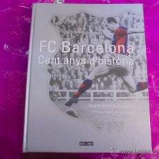 Coleccionismo deportivo: FC BARCELONA CENT ANYS D´HISTORIA - SOBREQUES - EDI-LIBER 1998 - 1ª EDICIO - A ESTRENAR DE LLIBRERIA. Lote 50471435