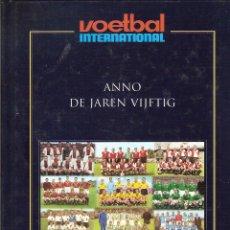 Coleccionismo deportivo: ANUARIO VOETBAL INTERNATIONAL DEL FUTBOL HOLANDES. AÑOS 50. . Lote 50515543