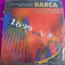 Coleccionismo deportivo: LLIBRE OFICIAL CENTENARI DEL BARÇA - D´EMOCIONS - 1899-1999 - PRECINTADO - CENTENARIO. Lote 50538287