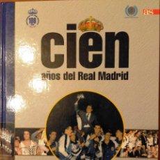 Coleccionismo deportivo: CIEN AÑOS DEL REAL MADRID. Lote 50734183