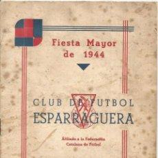 Coleccionismo deportivo: ANTIGUO PROGRAMA CLUB DE FUTBOL ESPARRAGUERA FIESTA MAYOR 1944 F.C.F. EDUCACION Y DESCANSO. Lote 50746587