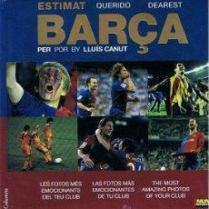Coleccionismo deportivo: ESTIMAT BARÇA LES FOTOS EMOCIONANTS DEL TEU CLUB LLUÍS CANUT. Lote 50776504