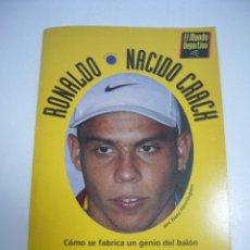 Coleccionismo deportivo - RONALDO NACIDO CRACK COMO SE FABRICA UN GENIO DEL BALON BARCELONA 1997 EL MUNDO DEPORTIVO xg5 - 50803067