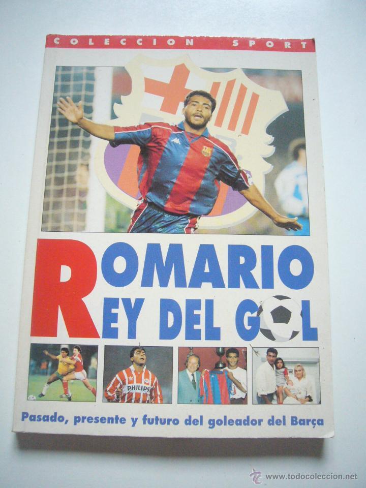 ROMARIO, REY DEL GOL (PASADO, PRESENTE Y FUTURO DEL GOLEADOR DEL BARÇA) SPORT 1994 XG5 (Coleccionismo Deportivo - Libros de Fútbol)
