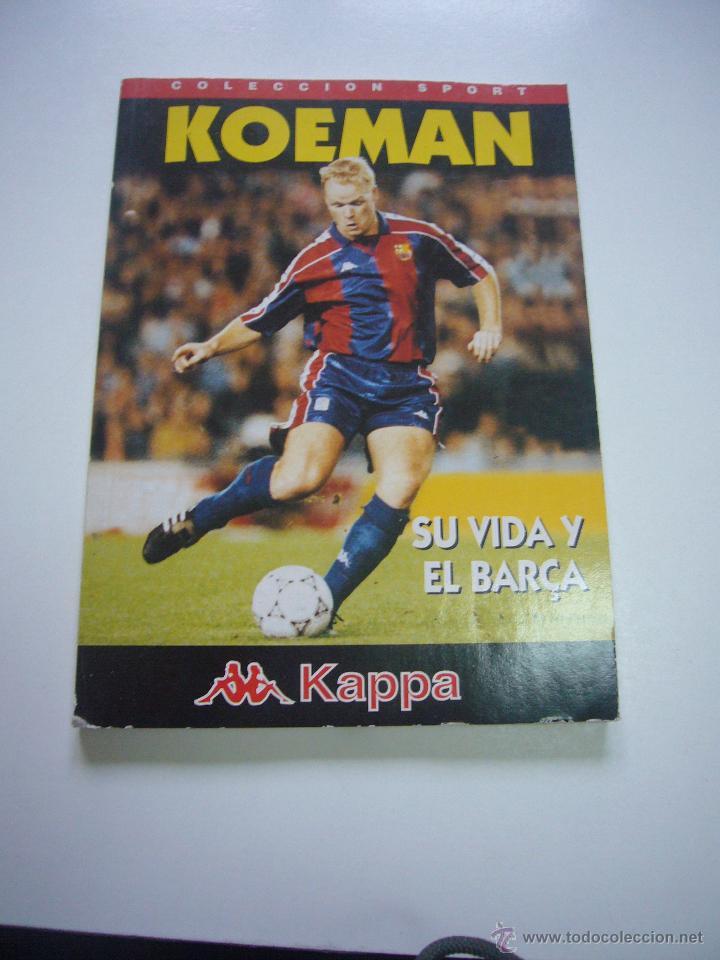 FUTBOL CLUB BARCELONA - RONALD KOEMAN, SU VIDA Y EL BARÇA - BIOGRAFIA (1995) SPORT XG6 (Coleccionismo Deportivo - Libros de Fútbol)