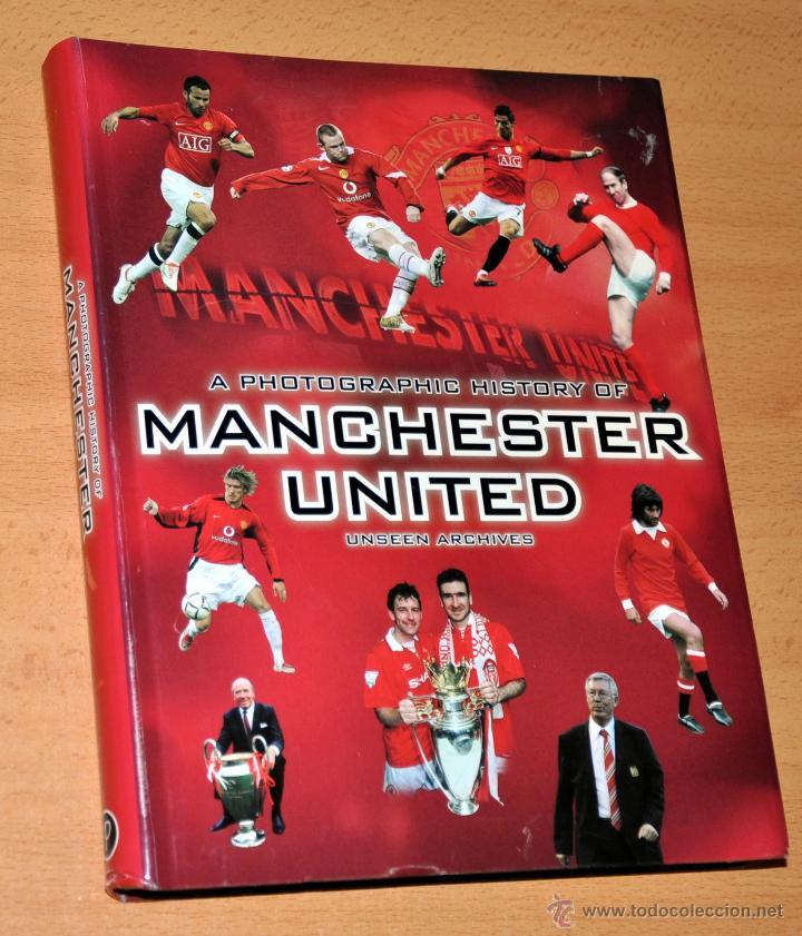 LIBRO DE FÚTBOL EN INGLÉS: UNA HISTORIA FOTOGRÁFICA DEL MANCHESTER UNITED - EDITORIAL PARRAGON 2010 (Coleccionismo Deportivo - Libros de Fútbol)