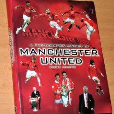 Coleccionismo deportivo: LIBRO DE FÚTBOL EN INGLÉS: UNA HISTORIA FOTOGRÁFICA DEL MANCHESTER UNITED - EDITORIAL PARRAGON 2010. Lote 50922255