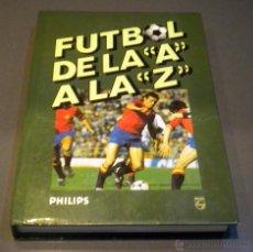 Coleccionismo deportivo: LIBRO FUTBOL MUNDIAL 82 DE LA A A LA Z JOSE MARIA CASANOVAS JOAN VALLS. Lote 56032310