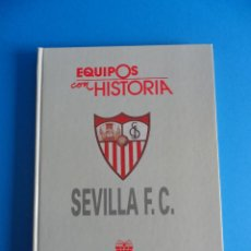 Coleccionismo deportivo: EQUIPOS CON HISTORIA - SEVILLA F. C. - UNIVERSO EDITORIAL S.A. . Lote 51127082