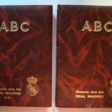 Coleccionismo deportivo: HISTORIA VIVA DEL REAL MADRID. LOS 2 TOMOS. ENCUADERNADOS. ABC.. Lote 32423882