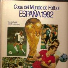 Coleccionismo deportivo: COPA MUNDIAL DE FUTBOL ESPAÑA 1982. Lote 51238472