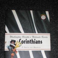 Coleccionismo deportivo: CORINTHIANS E PRETO NO BRANCO. HISTORIA CORINTHIANS (BRASIL). Lote 51695083