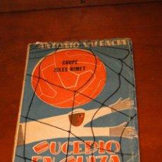 Coleccionismo deportivo: SUCEDIO EN SUIZA - COUPE JULES RIMET .--ANTONIO VALENCIA. Lote 51770027