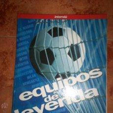Coleccionismo deportivo: EQUIPOS DE LEYENDA. Lote 51835860