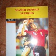 Coleccionismo deportivo: SPANISH FOOTBALL YEARBOOK 98-99 (ANUARIO DEL FUTBOL ESPAÑOL). Lote 51839300